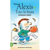 Toto la brute - Alexis 2