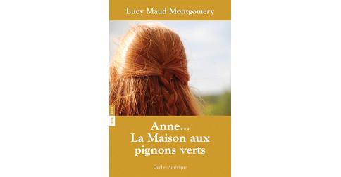 Anne 01 anne la maison aux pignons verts lucy maud for Anne et la maison aux pignons verts livre