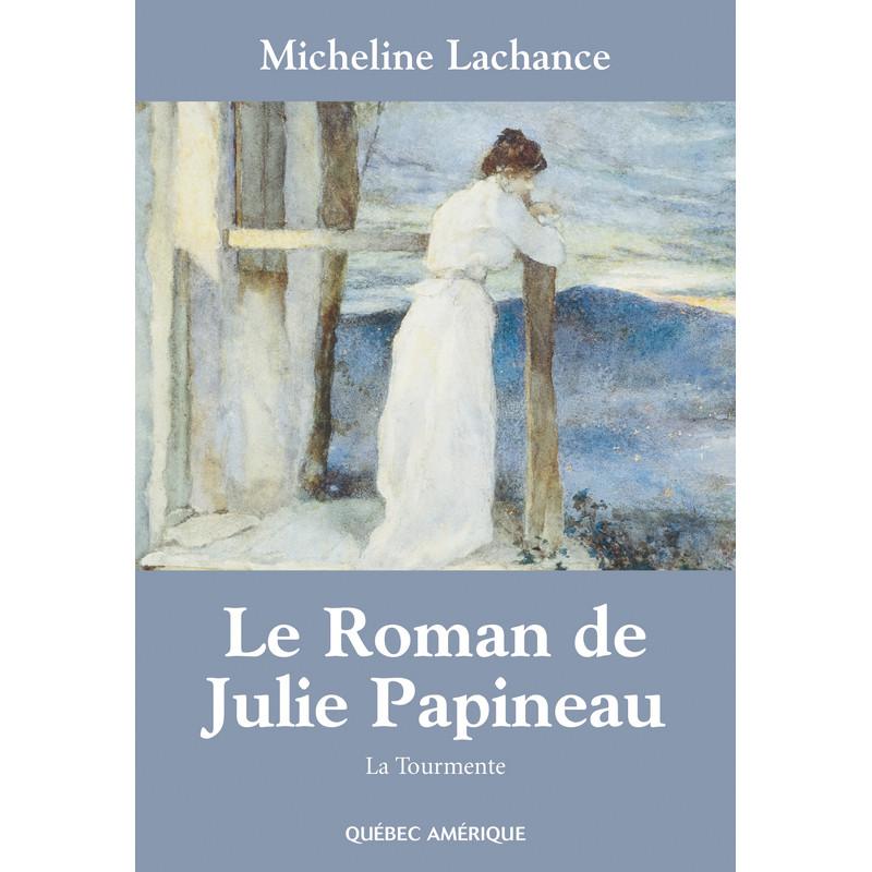 Le Roman de Julie Papineau  Tome