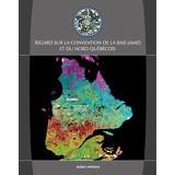 Regard sur la Convention de la Baie-James et du Nord québécois