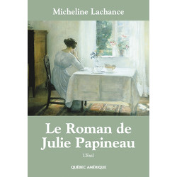 Le Roman de Julie Papineau, Tome 2