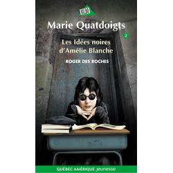 Marie Quatdoigts 2 - Les Idées noires d'Amélie Blanche