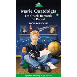 Marie Quatdoigts 4 - Les Cruels Remords de Robert