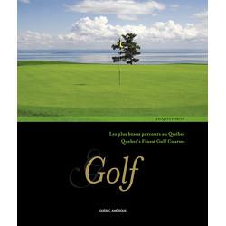 Golf, les plus beaux parcours au Québec