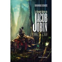 La Grande Quête de Jacob Jobin - Tome 1
