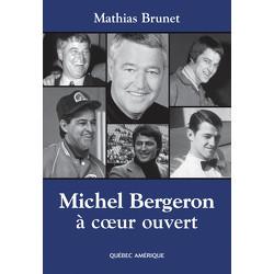 Michel Bergeron, à coeur ouvert