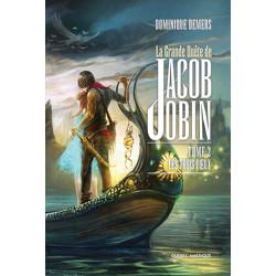 La Grande Quête de Jacob Jobin - Tome 2