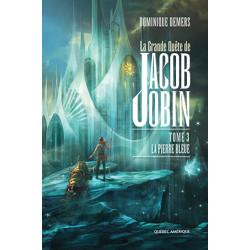 La Grande Quête de Jacob Jobin - Tome 3