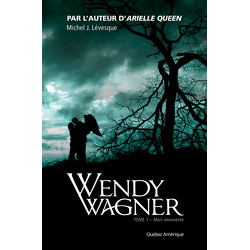 Wendy Wagner Tome 1