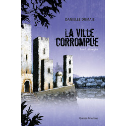 La Ville corrompue, Tome 1
