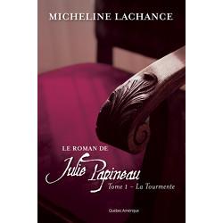 Le Roman de Julie Papineau, Tome 1