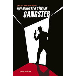 Tout homme rêve d'être un gangster