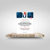 La Nouvelle Grammaire en tableaux