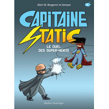 Capitaine Static 8 - Le Duel des super-héros