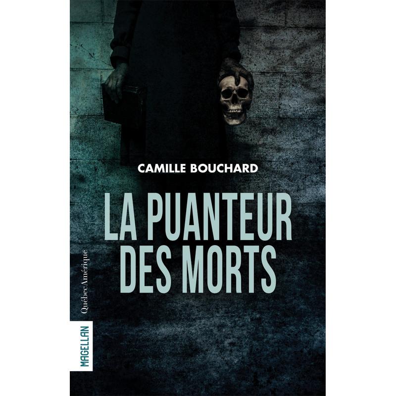 La Puanteur des morts Camille Bouchard Québec Amérique