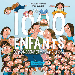 Les 1000 enfants de monsieur et madame Chose