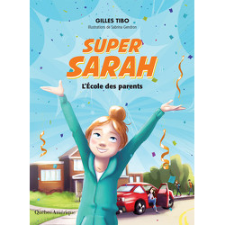 Super Sarah - L'école des parents