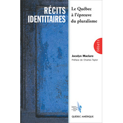 Récits identitaires : le Québec à l'épreuve du pluralisme