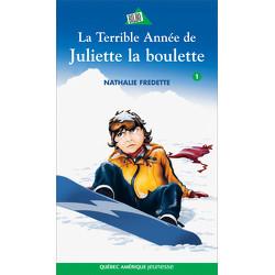 La Terrible Année de Juliette la boulette