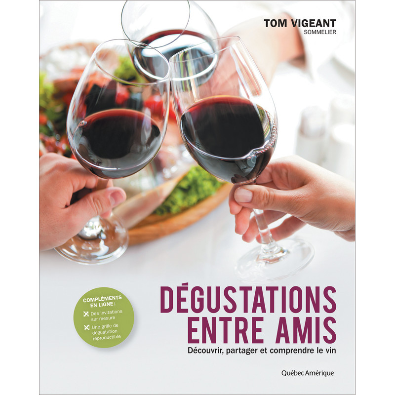 D gustations entre amis tom vigeant qu bec am rique for Cuisine entre amis