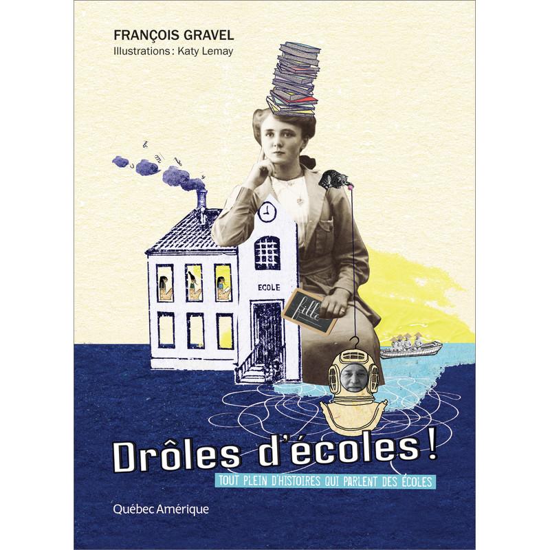 Droles D Ecoles Francois Gravel Quebec Amerique