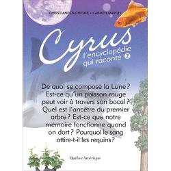 Cyrus, l'encyclopédie qui raconte - Tome 2