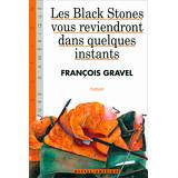 Les Black Stones vous reviendront dans quelques instants