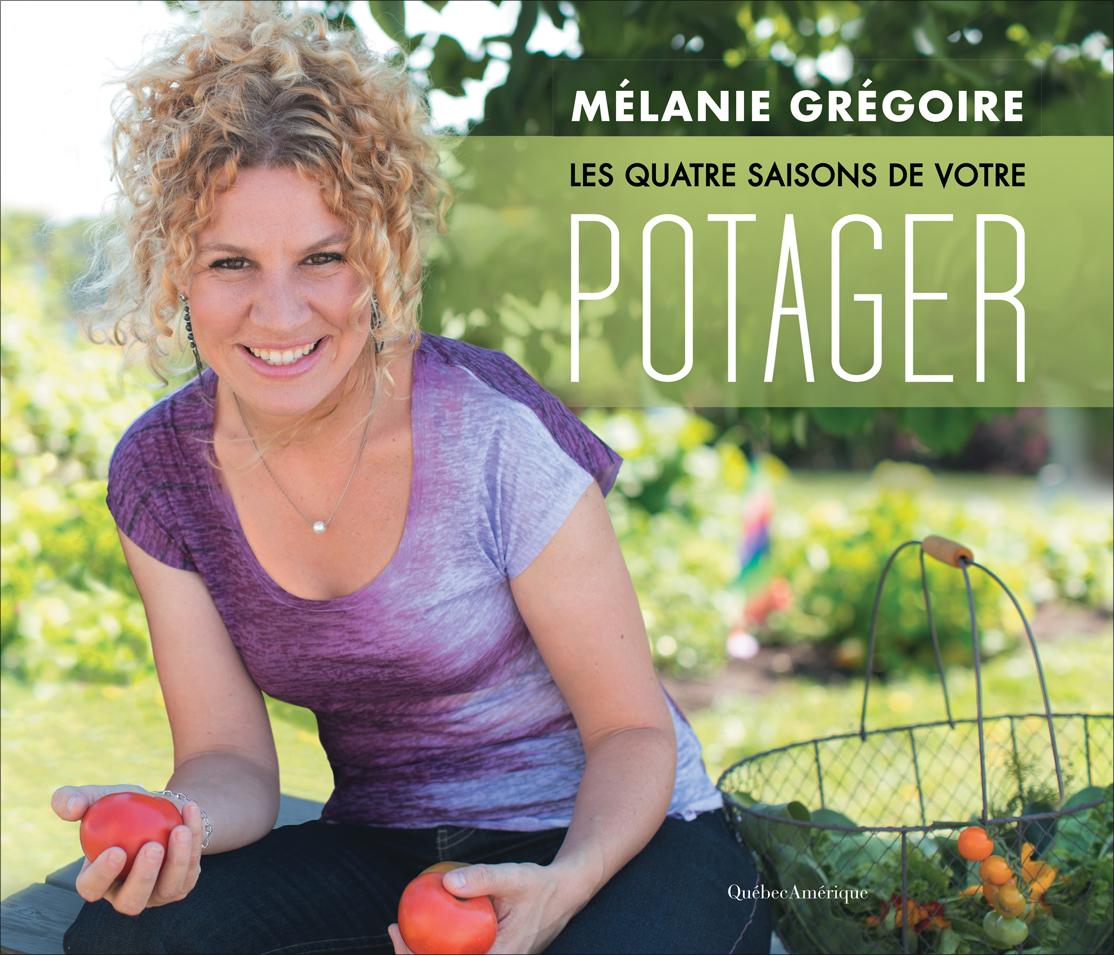 Les Quatre Saisons De Votre Potager - Melanie Gregoire