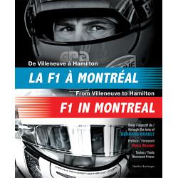 De Villeneuve à Hamilton : La F1 à Montréal - From Villeneuve to Hamilton : F1 in Montréal