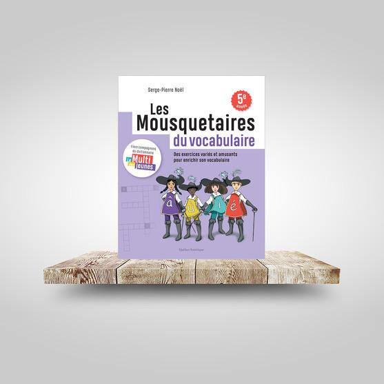 Les Mousquetaires du vocabulaire - cahier 1