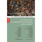 Dix ans plus tard : La Commission Bouchard-Taylor, succès ou échec?