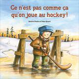 Ce n'est pas comme ça qu'on joue au hockey!