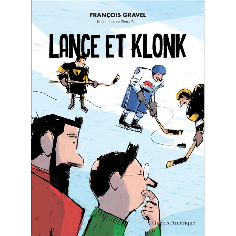 Lance et Klonk  Fran  ois Gravel