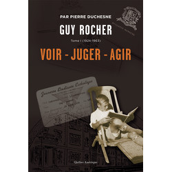 Guy Rocher, tome 1 (1924-1963)