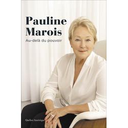 Pauline Marois – Au-delà du pouvoir