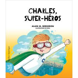 La classe de Madame Isabelle - Charles, super-héros
