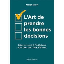 L'Art de prendre les bonnes décisions