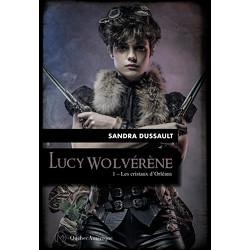 Lucy Wolvérène 1 - Les cristaux d'Orléans
