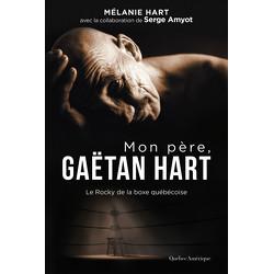 Mon père, Gaëtan Hart