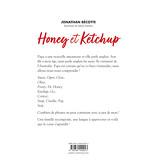 Honey et Ketchup
