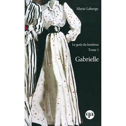 Le goût du bonheur, Tome 1 - Gabrielle