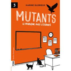 Mutants 3 - Le problème avec l'éternité